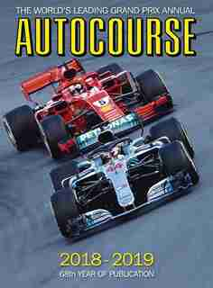 Autocourse 2018-19: The World's Leading Grand Prix Annual by Maurice Hamilton