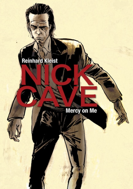 Nick Cave: Mercy On Me by REINHARD KLEIST