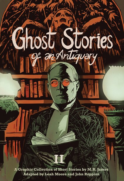 Ghost Stories Of An Antiquary, Vol. 2 by M. R. James