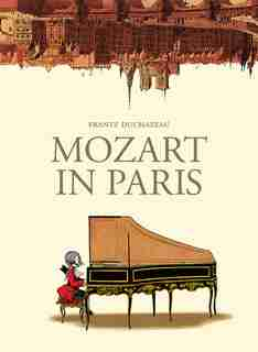 Mozart In Paris by Frantz Duchazeau