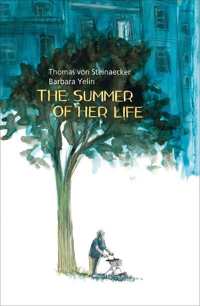 The Summer Of Her Life by Thomas Von Steinaecker