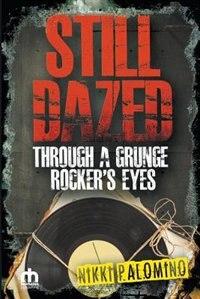 Still Dazed Through a Grunge Rocker's Eyes
