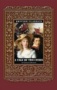 British Classics. A Tale of Two Cities by Charles Dickens