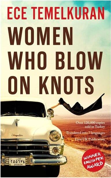 Women Who Blow On Knots by Ece Temelkuran