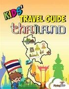 Kids' Travel Guide - Thailand: The fun way to discover Thailand-especially for kids