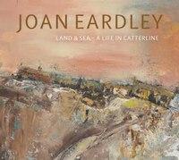 Joan Eardley: Land & Sea - A Life In Catterline