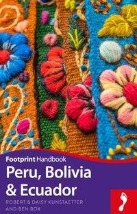 Peru, Bolivia, Ecuador Footprint Handbook
