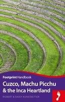 Cuzco, Machu Picchu And The Inca Heartland Handbook