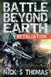 Battle Beyond Earth: Retaliation by Nick S. Thomas