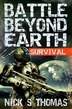 Battle Beyond Earth: Survival by Nick S. Thomas