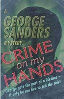 Crime on my Hands: A George Sanders Mystery