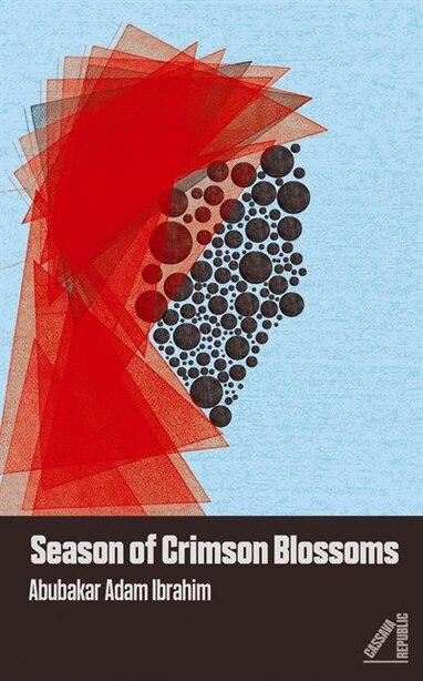 Season Of Crimson Blossoms by Abubakar Adam Ibrahim