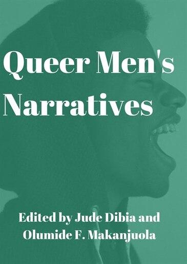 Queer Men's Narrative by Jude Dibia