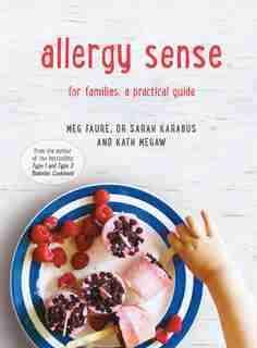 Allergy Sense: A Practical Cookbook And Guide For Families by Meg Faure