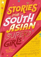Stories for South Asian Supergirls: A Treasure Trove of 50 Illustrated Biographies of Amazing South…
