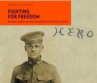 Fighting For Freedom: National Museum Of African American History And Culture