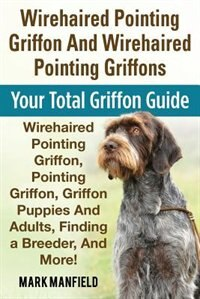 Wirehaired Pointing Griffon And Wirehaired Pointing Griffons: Your Total  Griffon Guide Wirehaired Pointing Griffon, Pointing Griffon, Griffon Puppies