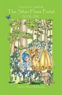The Silver Flame Portal: Franzie and Crystalbelle Book One
