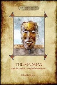 The Madman: His Parables and Poems (Aziloth Books)