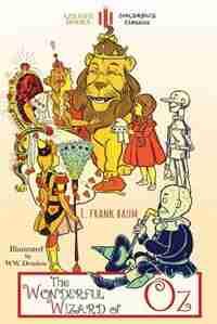 The Wonderful Wizard of Oz: Unabridged & illustrated by Lyman Frank Baum