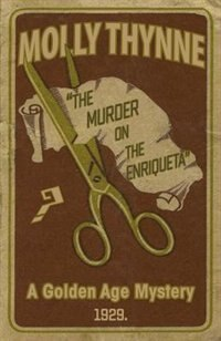 The Murder on the Enriqueta: A Golden Age Mystery