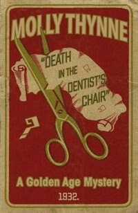 Death in the Dentist's Chair: A Golden Age Mystery