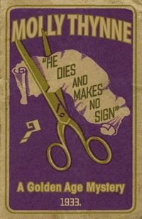 He Dies and Makes no Sign: A Golden Age Mystery