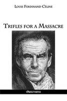 Trifles for a Massacre