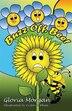Buzz Off, Bee!: (Dyslexia-Smart) by Gloria Morgan