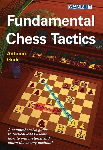 Fundamental Chess Tactics by Antonio Gude