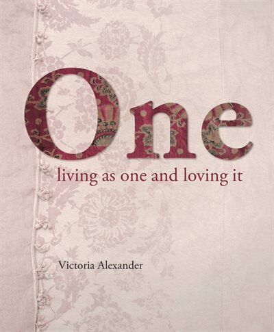 One: Living As One And Loving It by Victoria Alexander