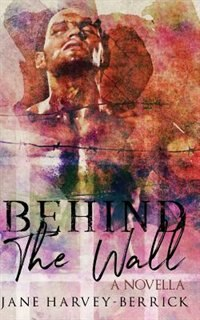 Behind the Wall: A Novella