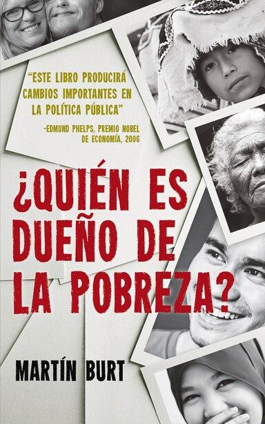 ¿quién Es Dueño De La Pobreza? by Martin Burt