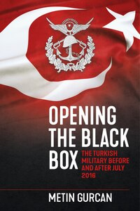 Opening The Black Box: The Turkish Military Before And After July 2016