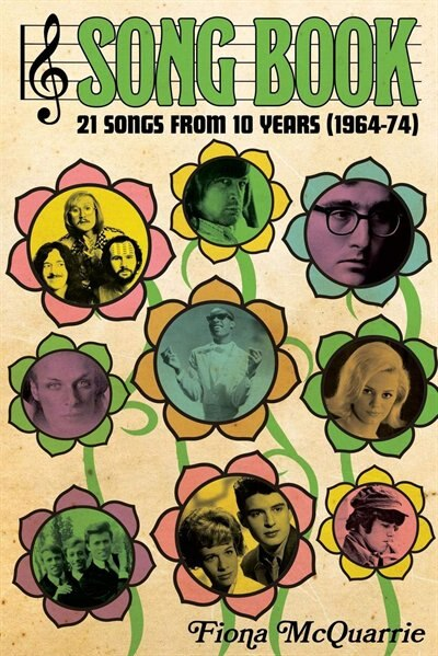 Song Book: 21 Songs From 10 Years (1964-74) by Fiona McQuarrie