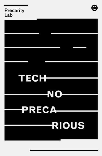 Technoprecarious by Precarity Lab