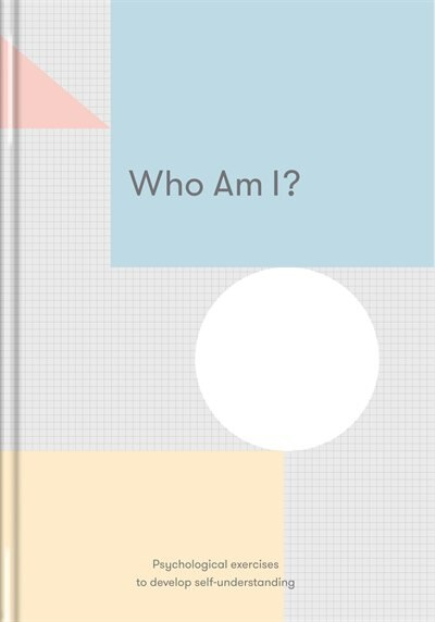 Who Am I?: Psychological Exercises To Develop Self-understanding de The School Of Life