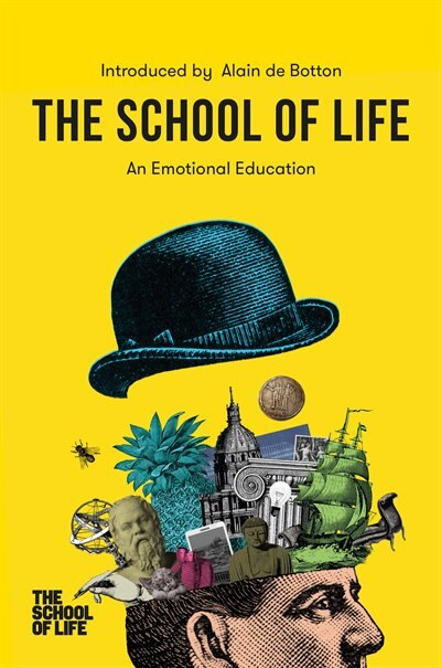 The School Of Life: An Emotional Education by The School Of Life