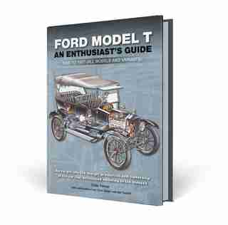Ford Model T: An Enthusiast's Guide 1908 to 1927 (all models and variants) by Chas Parker