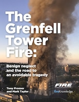 The Grenfell Tower Fire: Benign Neglect And The Road To An Avoidable Tragedy