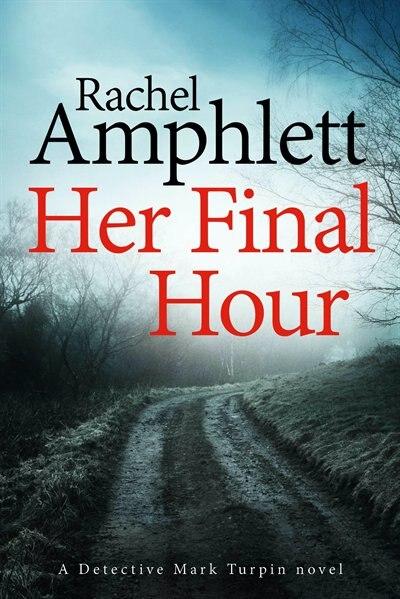 Her Final Hour: A Detective Mark Turpin Murder Mystery by Rachel Amphlett