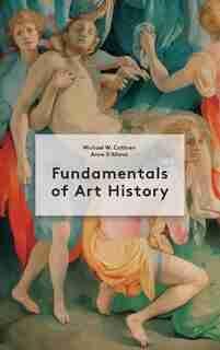 Fundamentals Of Art History by Michael Cothren
