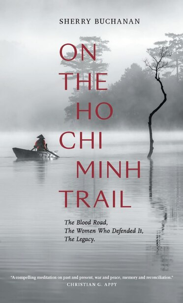 On The Ho Chi Minh Trail: A Journey Through Vietnam And Laos by Sherry Buchanan