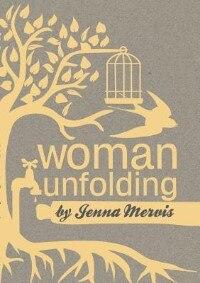 Woman Unfolding by Jenna Mervis