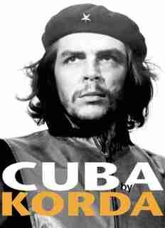 Cuba: by Korda by Alberto Korda