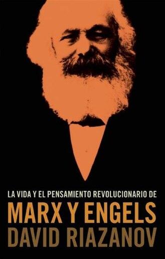La Vida y el Pensamiento revolucionario de Marx y Engels by David Riazanov