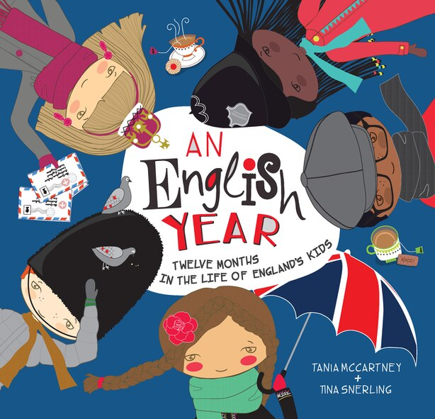 An English Year: Twelve Months In The Life Of England's Kids by Tania Mccartney