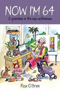 Now I'm 64. A Grandma In The New Millennium