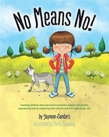 No Means No!: Teaching personal boundaries, consent; empowering children by respecting their…