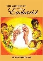 The Wonder of the Eucharist